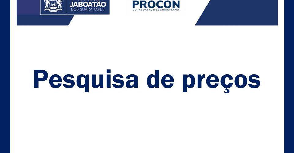 Procon Jaboatão realiza primeira pesquisa da Cesta Básica no município